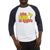The Bird Is Right Baseball Jersey