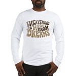 Dreams Long Sleeve T-Shirt