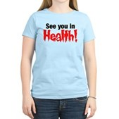 See You In Health! Women's Light T-Shirt
