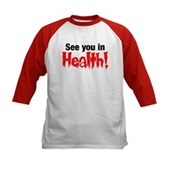 See You In Health! Kids Baseball Jersey
