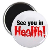 See You In Health! Magnet