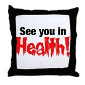 See You In Health! Throw Pillow