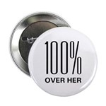 100 Percent Over Her Button