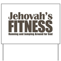Jehovah's Fitness Yard Sign