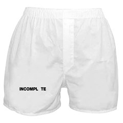 INCOMPL_TE Boxer Shorts