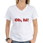 Oh, hi! Women's V-Neck T-Shirt