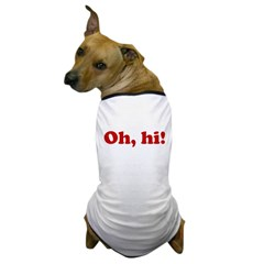 Oh, hi! Dog T-Shirt