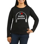 I Love Audio Guides Women's Long Sleeve Dark T-Shirt