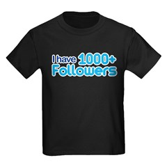 I Have 1000+ Followers Kids Dark T-Shirt
