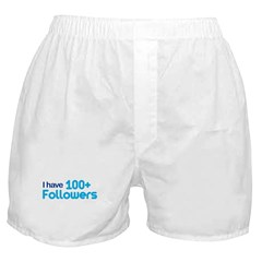 I Have 100+ Followers Boxer Shorts