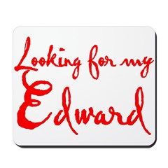 Looking For My Edward Mousepad
