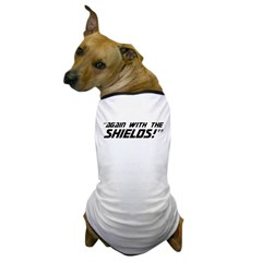Again With The Shields! Dog T-Shirt
