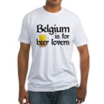 Belgium is for Beer Lovers Fitted T-Shirt