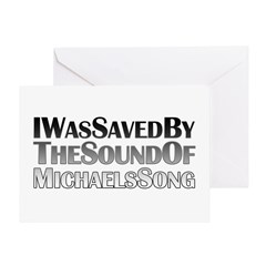 I Was Saved By The Sound Of Michael's Song Greeting Card