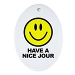 Have a Nice Jour Ornament (Oval)