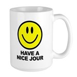 Have a Nice Jour Large Mug