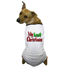 My Last Christmas Dog T-Shirt