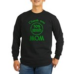 50% Irish - Thank You Mom Long Sleeve Dark T-Shirt