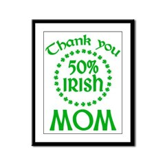 50% Irish - Thank You Mom Framed Panel Print