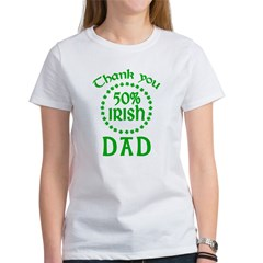 50% Irish - Thank You Dad Women's T-Shirt