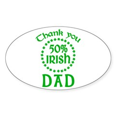 50% Irish - Thank You Dad Sticker (Oval)