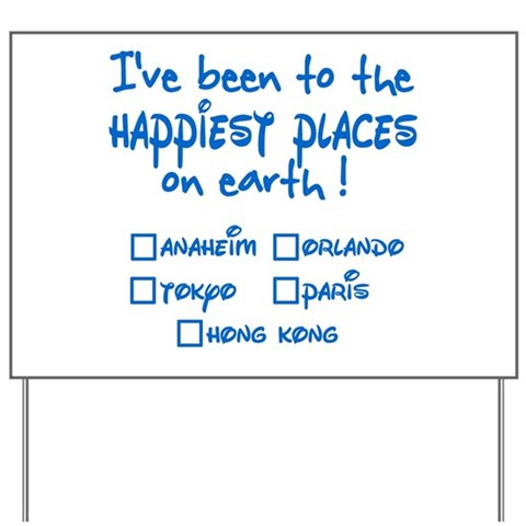 Happiest Places on Earth Yard Sign