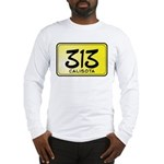 313 License Plate Long Sleeve T-Shirt