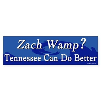 Tennessee can do better than Zach Wamp (anti-Wamp bumper sticker for the Governor's race and for Wamp's time in Congress)