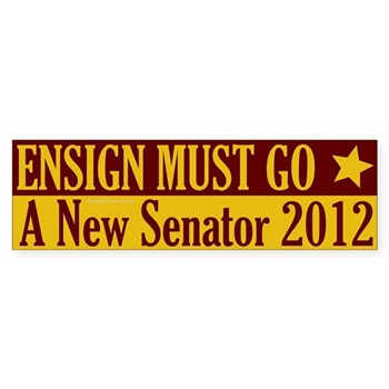 John Ensign Must Go in 2012 Bumper Sticker