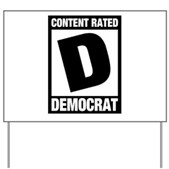 Content Rated Democrat Yard Sign
