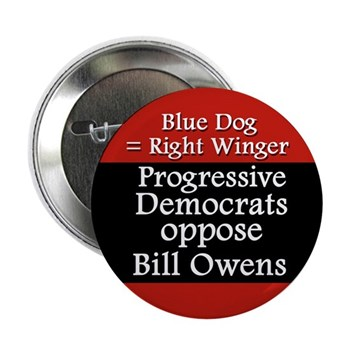 Blue Dog Equals Right Winger: Progressive Democrats Oppose Bill Owens (Anti-Owens button for the New York Congressional Campaign)