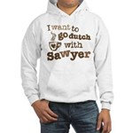 I want to go dutch w/Sawyer Hooded Sweatshirt