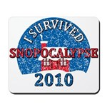 I Survived Snopocalypse Blizzard of 2010  Mousepad