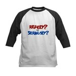 Really? vs Seriously? Kids Baseball Jersey