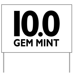 10.0 Gem Mint Yard Sign