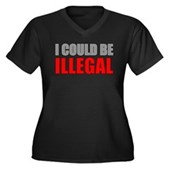 I Could Be Illegal Women's Plus Size V-Neck Dark T