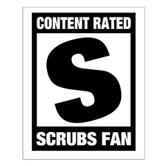 Content Rated S: Scrubs Fan Small Poster