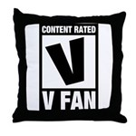Content Rated V: V Fan Throw Pillow