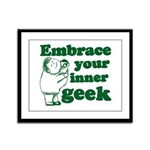 Embrace Your Inner Geek Framed Panel Print