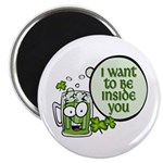 I Want to Be Inside You - Green Beer Magnet