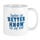 Stephen Can Better Know Me Mug