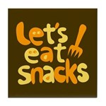 Let's Eat Snacks Tile Coaster