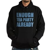 Enough Tea Party Already Hoodie (dark)
