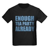 Enough Tea Party Already Kids Dark T-Shirt