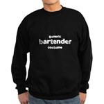 this is my bartender costume Dark Sweatshirt (dark)