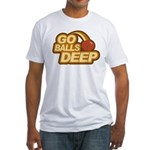 Go Balls Deep Fitted T-Shirt