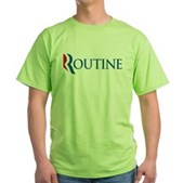 Anti-Romney Routine Green T-Shirt