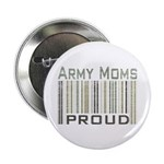 Military Army Moms Proud Button