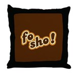 Fo Sho Throw Pillow