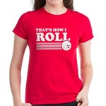 That's How I Roll Women's Dark T-Shirt